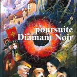 """""""A la poursuite du Diamant Noir"""""""