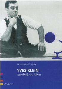 """Yves Klein """"Au delà du bleu"""""""