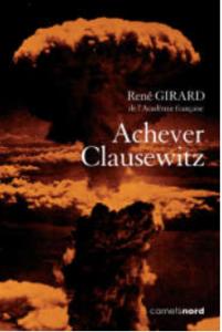achever Clausewitz de René Girard